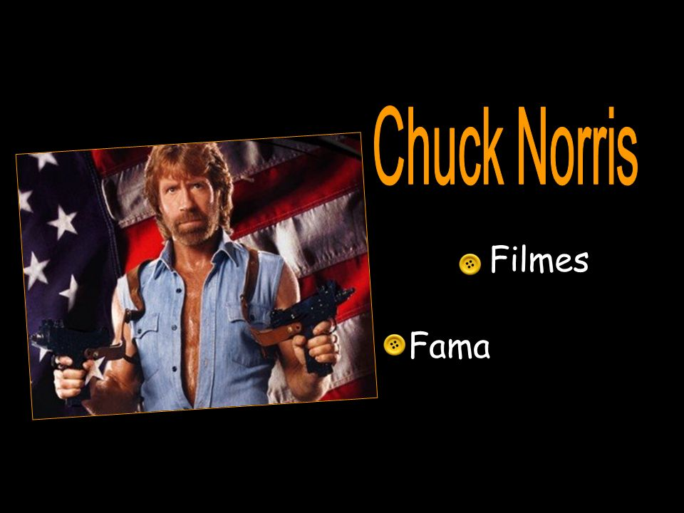 Chuck Norris Filmes Fama
