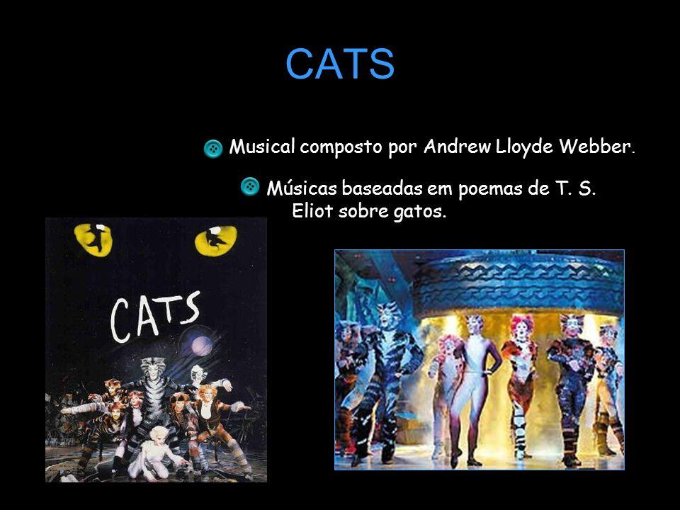 CATS Musical composto por Andrew Lloyde Webber.