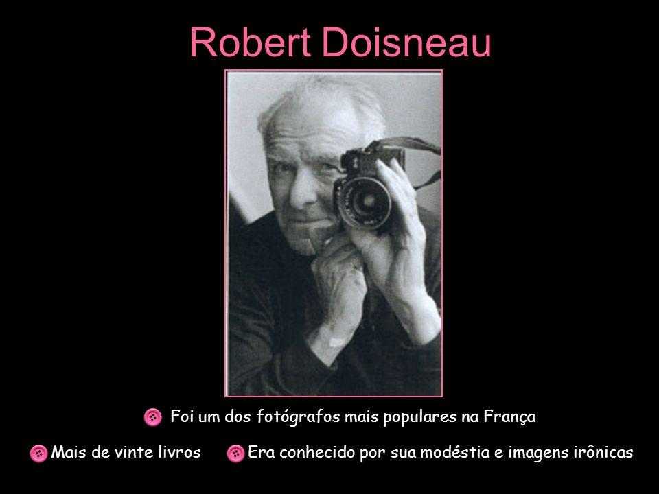 Robert Doisneau Foi um dos fotógrafos mais populares na França