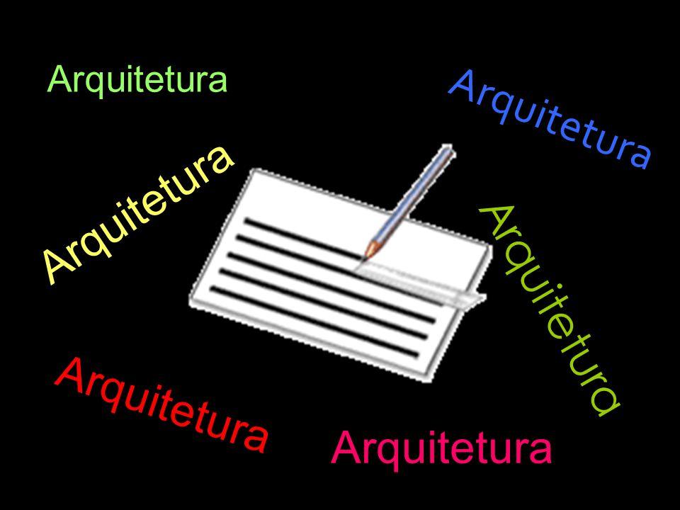 Arquitetura Arquitetura Arquitetura Arquitetura Arquitetura