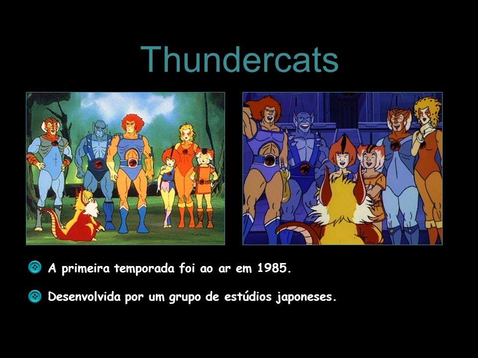 Thundercats A primeira temporada foi ao ar em 1985.