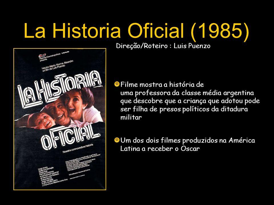 La Historia Oficial (1985) Direção/Roteiro : Luis Puenzo