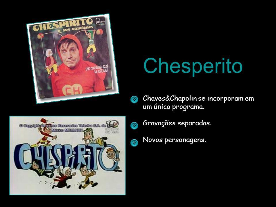 Chesperito Chaves&Chapolin se incorporam em um único programa.