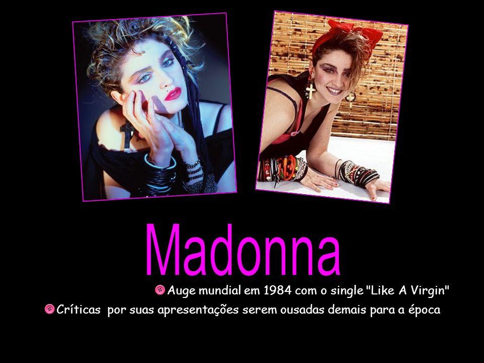 Madonna Auge mundial em 1984 com o single Like A Virgin
