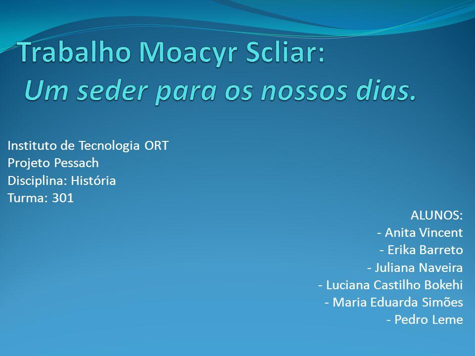 Trabalho Moacyr Scliar: Um seder para os nossos dias.