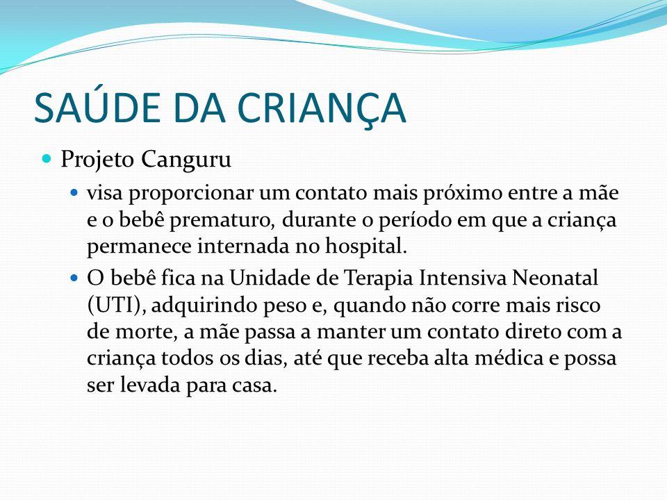 SAÚDE DA CRIANÇA Projeto Canguru