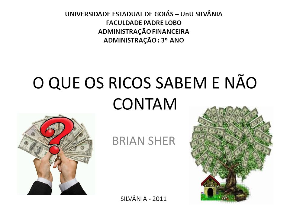 O QUE OS RICOS SABEM E NÃO CONTAM