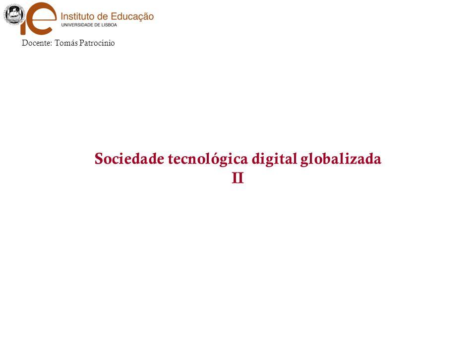 Sociedade tecnológica digital globalizada II