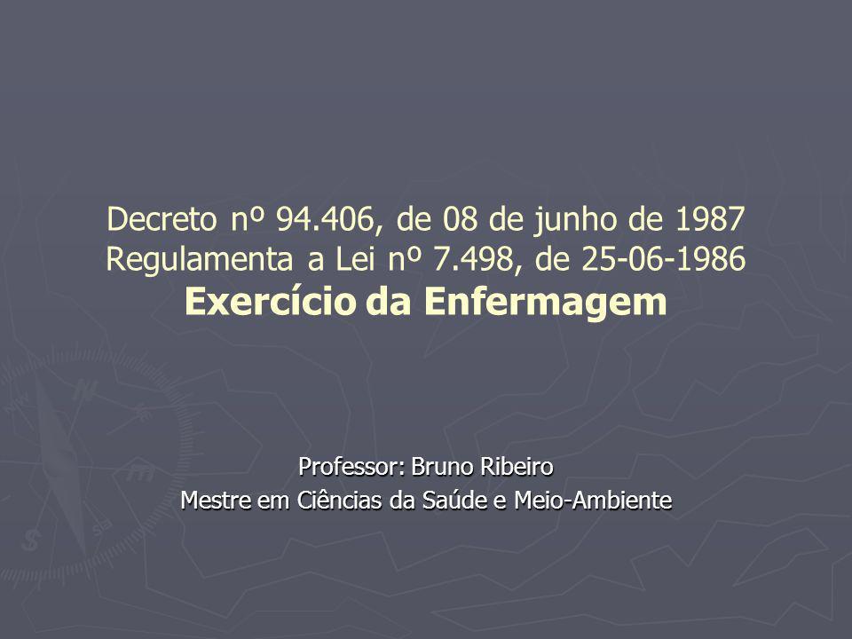 Professor: Bruno Ribeiro Mestre em Ciências da Saúde e Meio-Ambiente