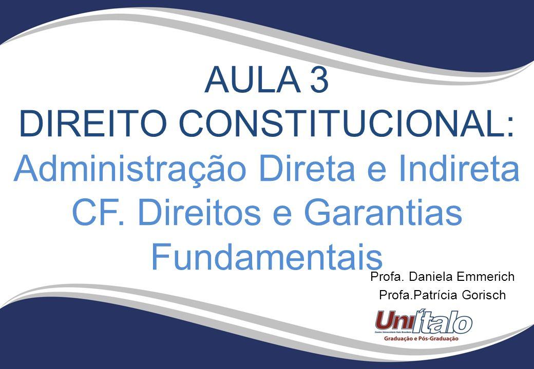 DIREITO CONSTITUCIONAL: Administração Direta e Indireta
