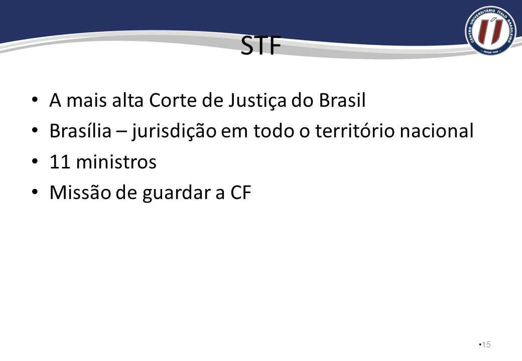 STF A mais alta Corte de Justiça do Brasil