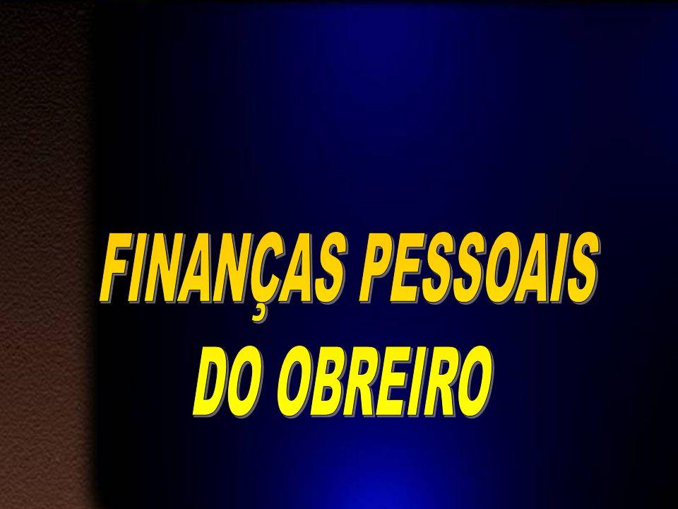 FINANÇAS PESSOAIS DO OBREIRO