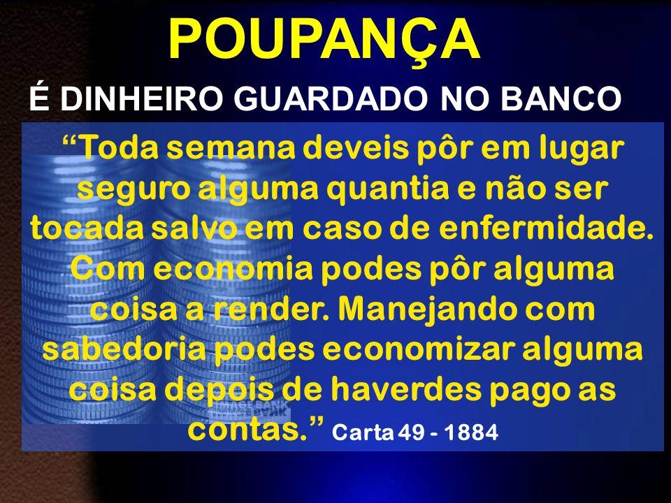 POUPANÇA É DINHEIRO GUARDADO NO BANCO