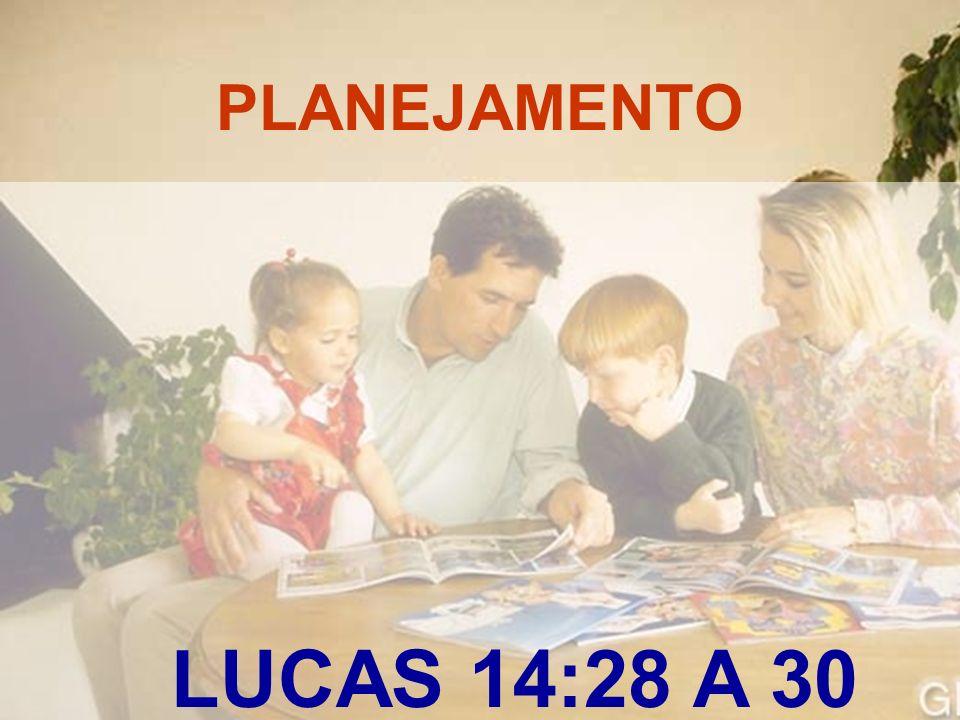 PLANEJAMENTO LUCAS 14:28 A 30