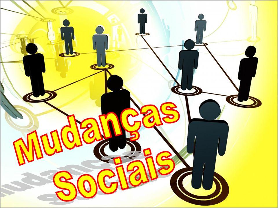 Mudanças Sociais