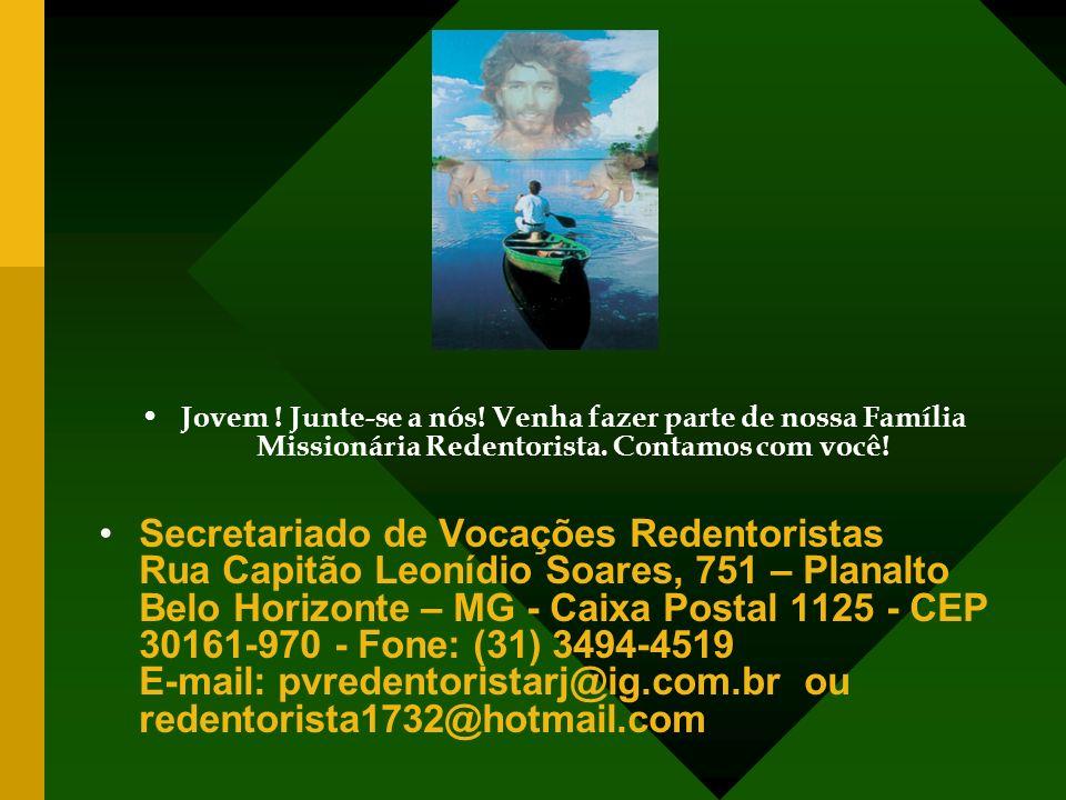 Jovem ! Junte-se a nós! Venha fazer parte de nossa Família Missionária Redentorista. Contamos com você!