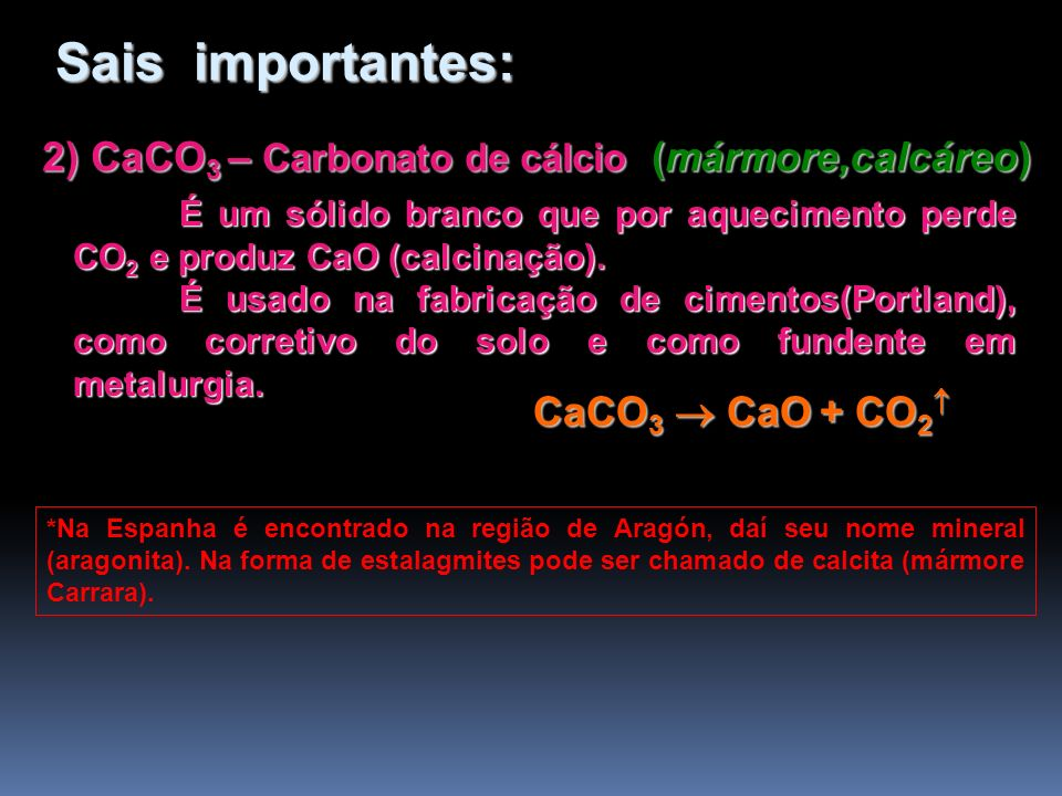 2) CaCO3 – Carbonato de cálcio (mármore,calcáreo)