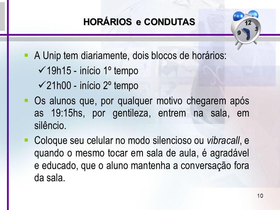 A Unip tem diariamente, dois blocos de horários: