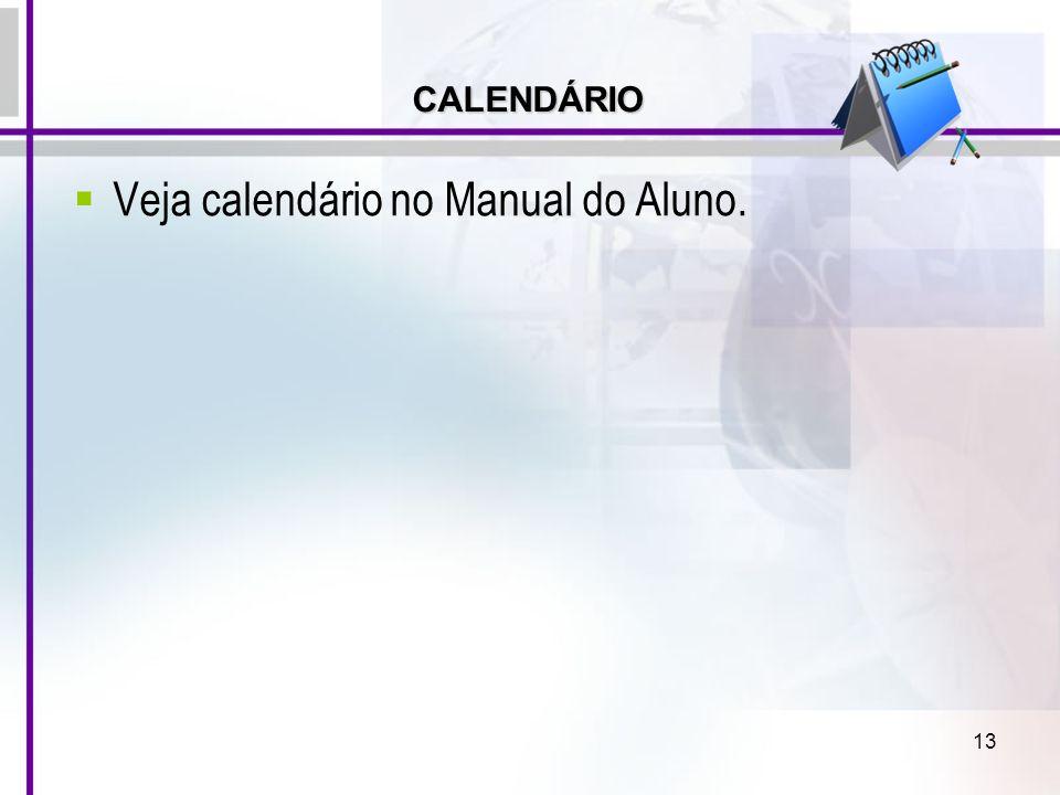 Veja calendário no Manual do Aluno.