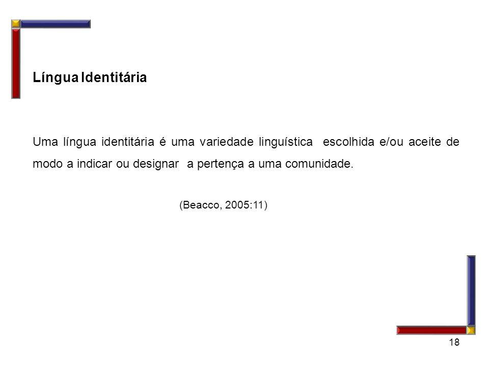 (Beacco, 2005:11) Língua Identitária