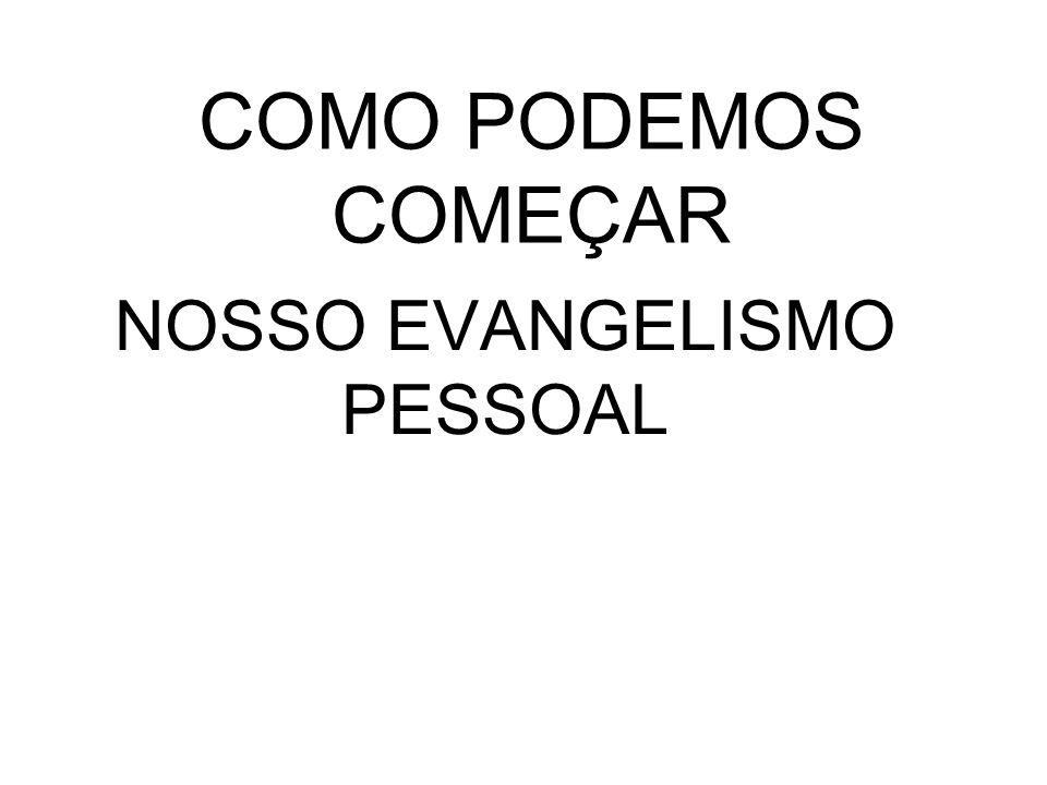 NOSSO EVANGELISMO PESSOAL