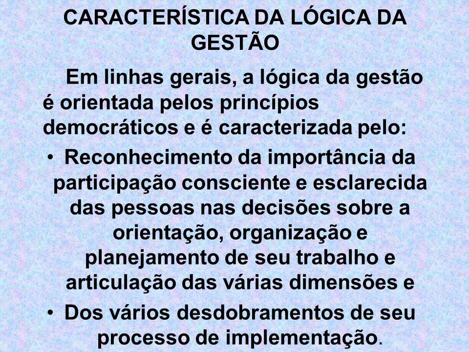 CARACTERÍSTICA DA LÓGICA DA GESTÃO