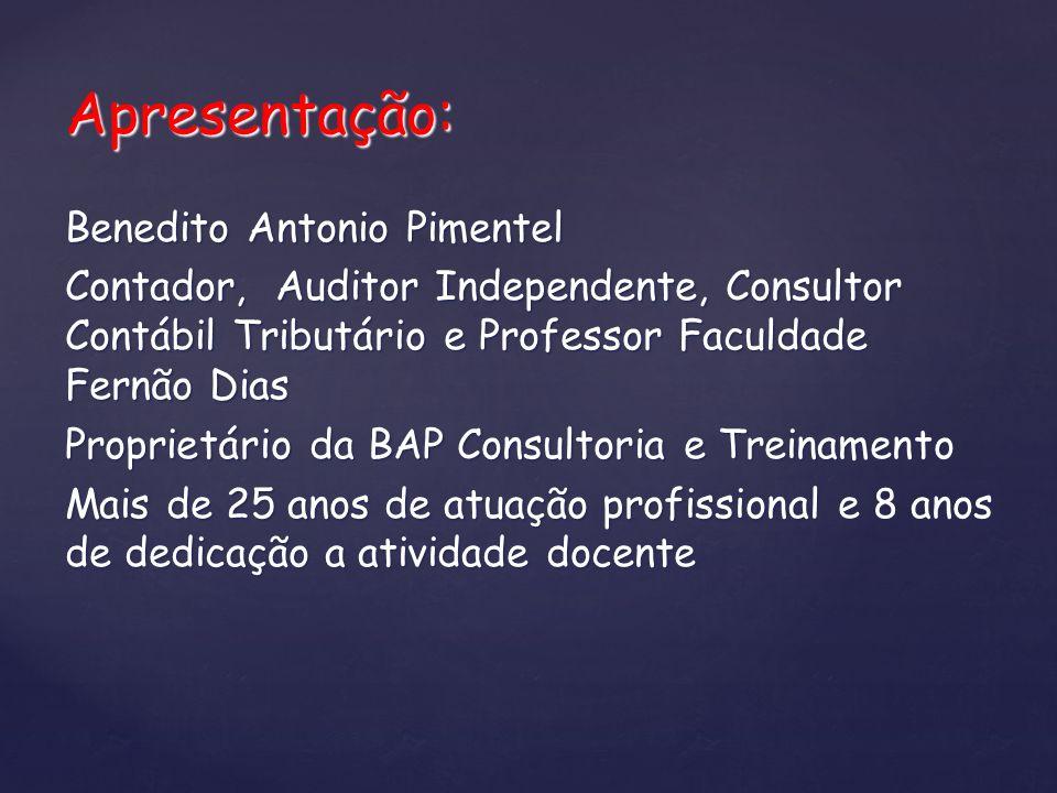 Apresentação: Benedito Antonio Pimentel