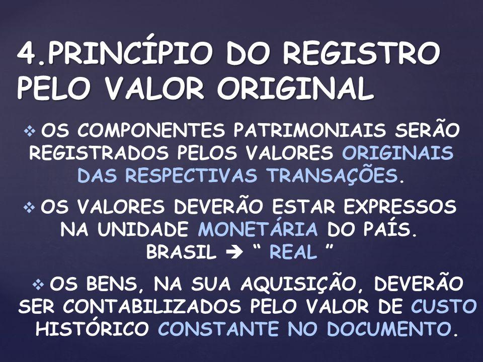 4.PRINCÍPIO DO REGISTRO PELO VALOR ORIGINAL