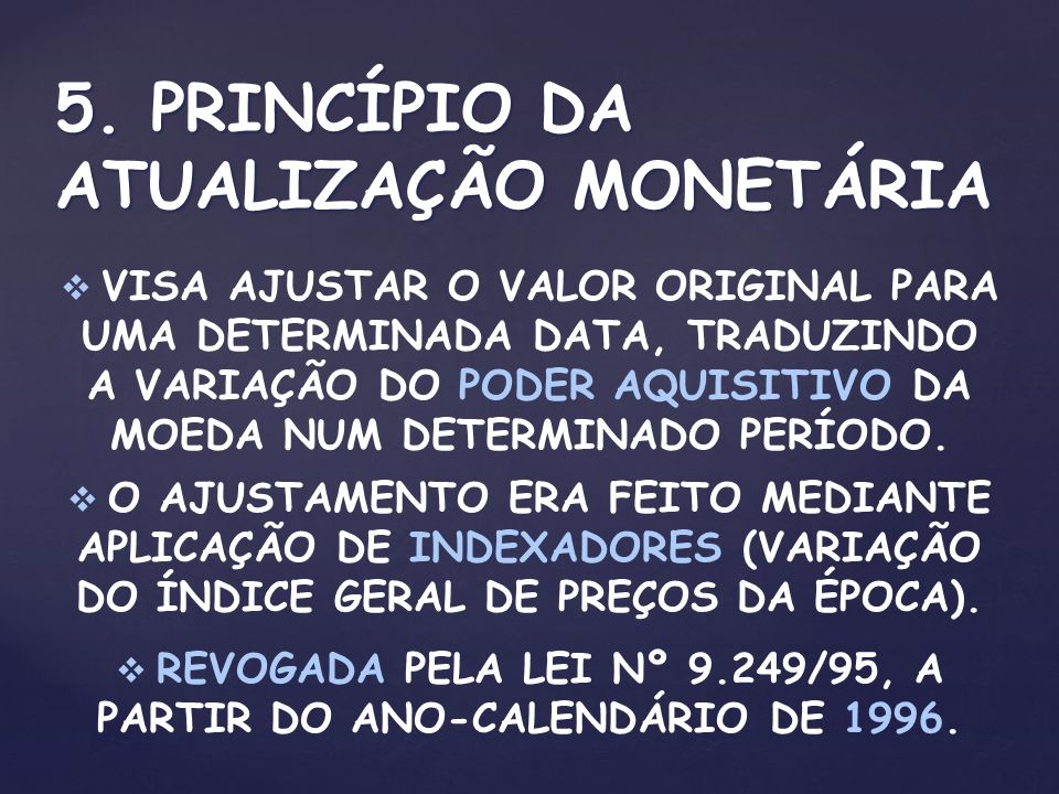 5. PRINCÍPIO DA ATUALIZAÇÃO MONETÁRIA