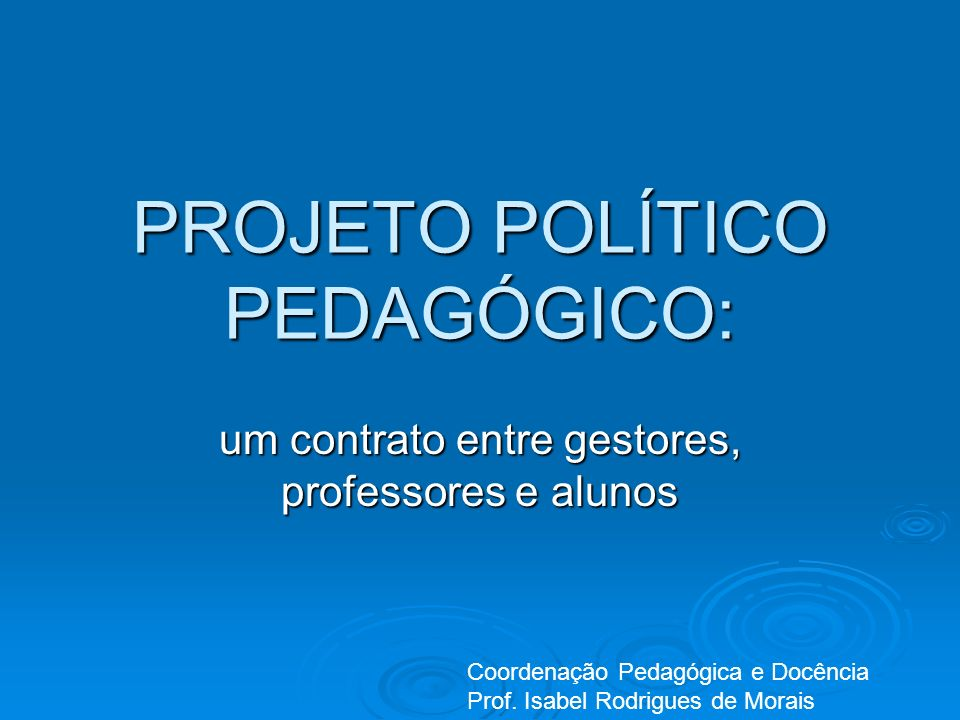 PROJETO POLÍTICO PEDAGÓGICO: