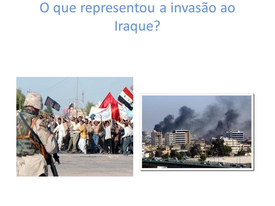 O que representou a invasão ao Iraque