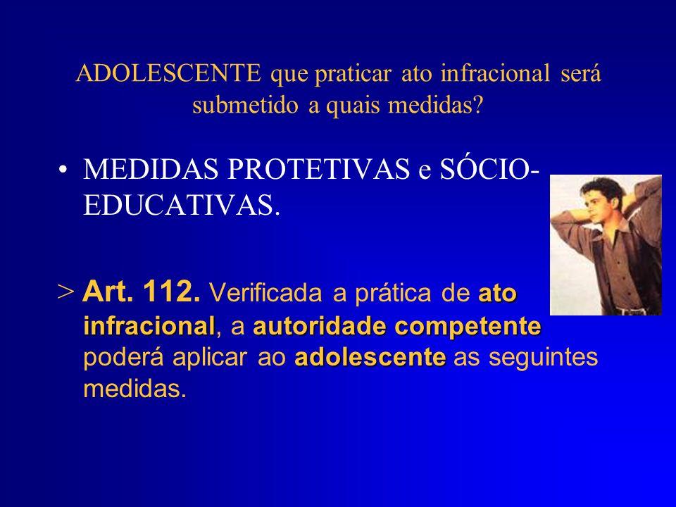 MEDIDAS PROTETIVAS e SÓCIO- EDUCATIVAS.