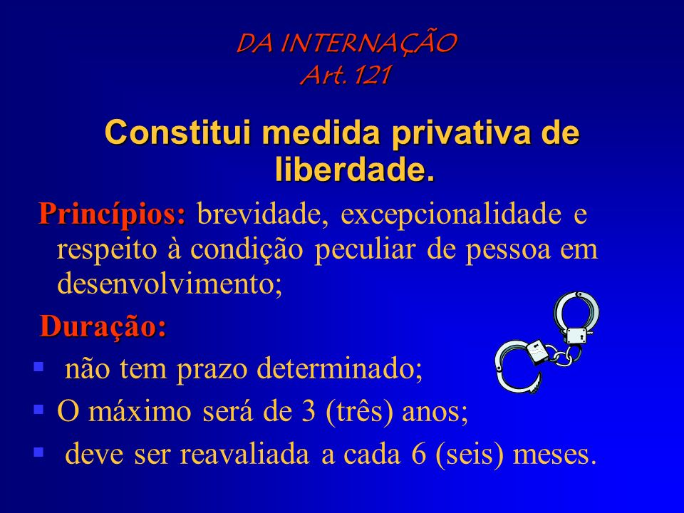 Constitui medida privativa de liberdade.