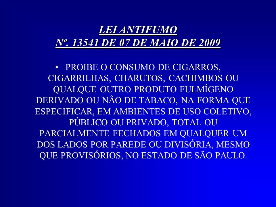 LEI ANTIFUMO Nº. 13541 DE 07 DE MAIO DE 2009