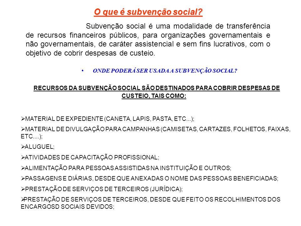 O que é subvenção social ONDE PODERÁ SER USADA A SUBVENÇÃO SOCIAL