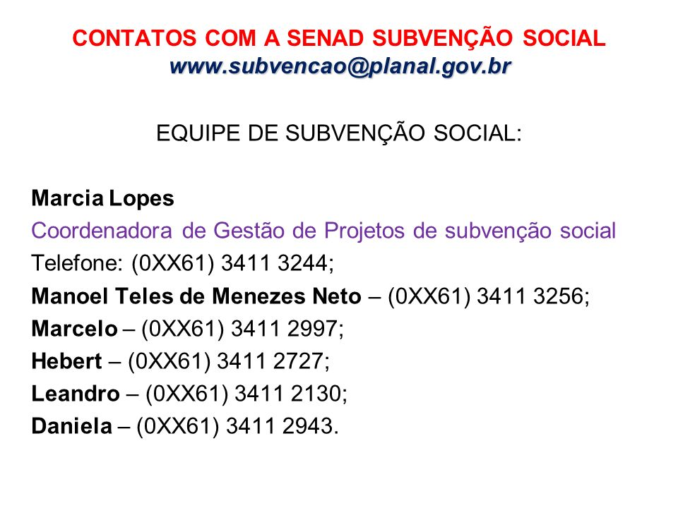 CONTATOS COM A SENAD SUBVENÇÃO SOCIAL www.subvencao@planal.gov.br