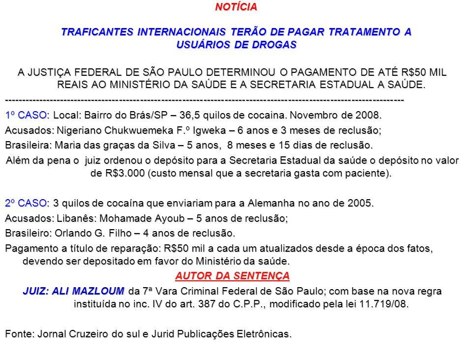 NOTÍCIA TRAFICANTES INTERNACIONAIS TERÃO DE PAGAR TRATAMENTO A USUÁRIOS DE DROGAS