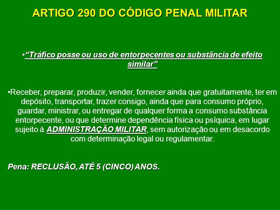 ARTIGO 290 DO CÓDIGO PENAL MILITAR