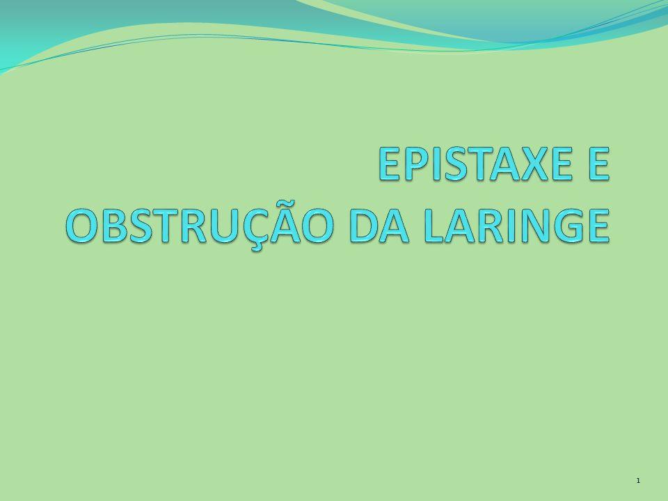 EPISTAXE E OBSTRUÇÃO DA LARINGE