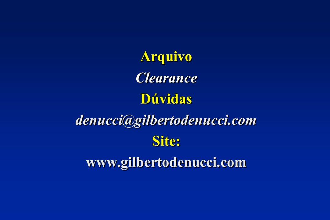 Arquivo Clearance Dúvidas denucci@gilbertodenucci.com Site: www.gilbertodenucci.com