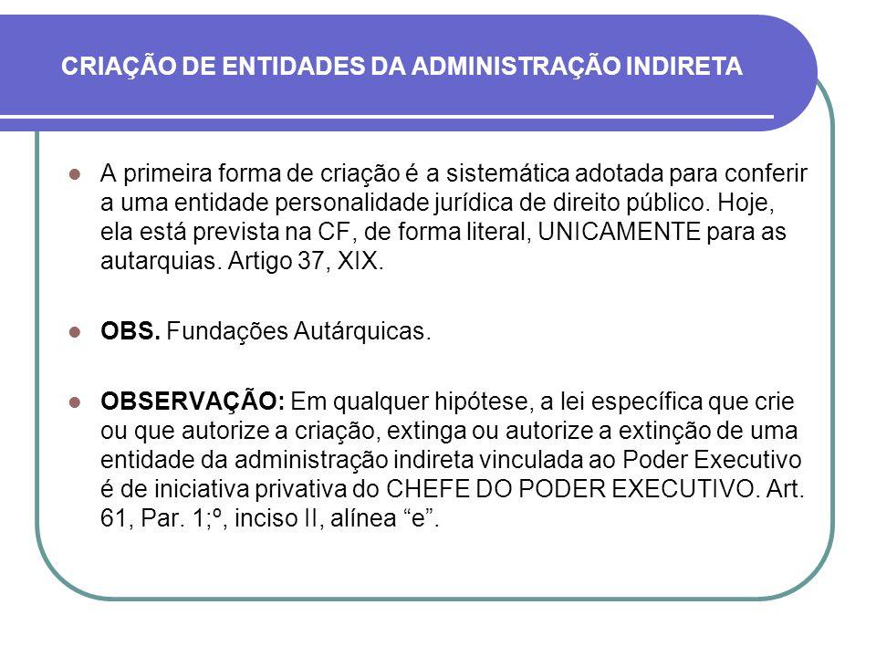 CRIAÇÃO DE ENTIDADES DA ADMINISTRAÇÃO INDIRETA