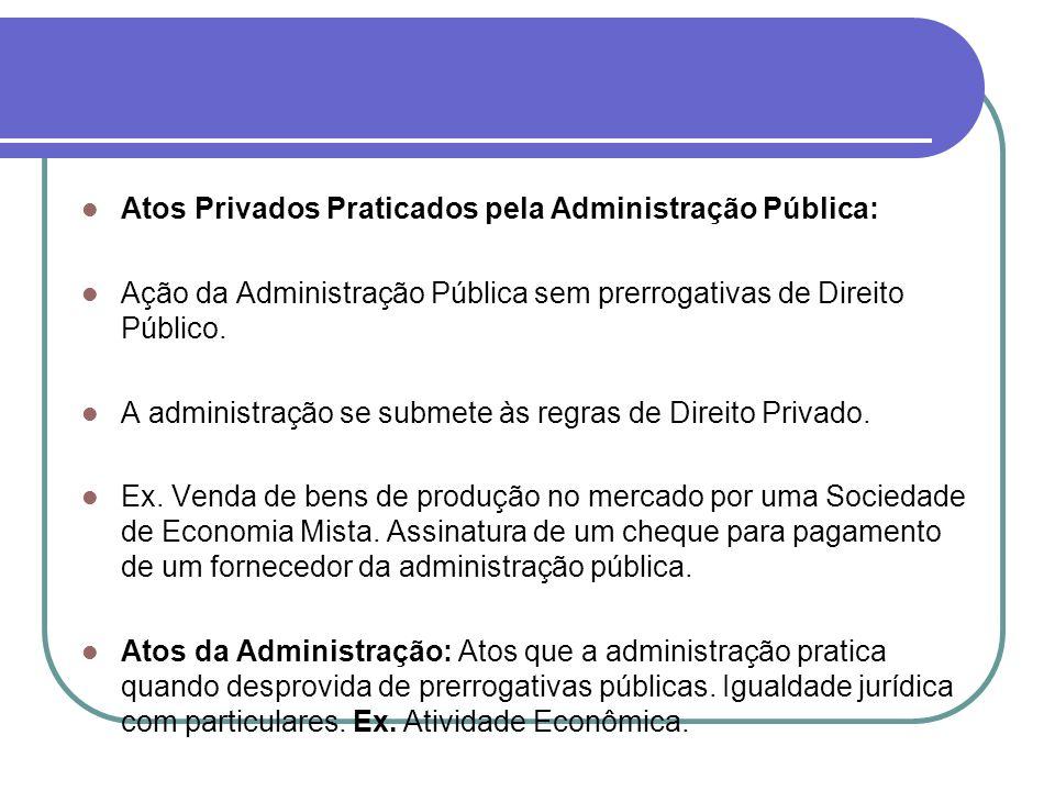 Atos Privados Praticados pela Administração Pública: