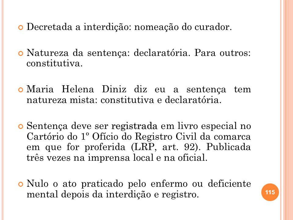 Decretada a interdição: nomeação do curador.