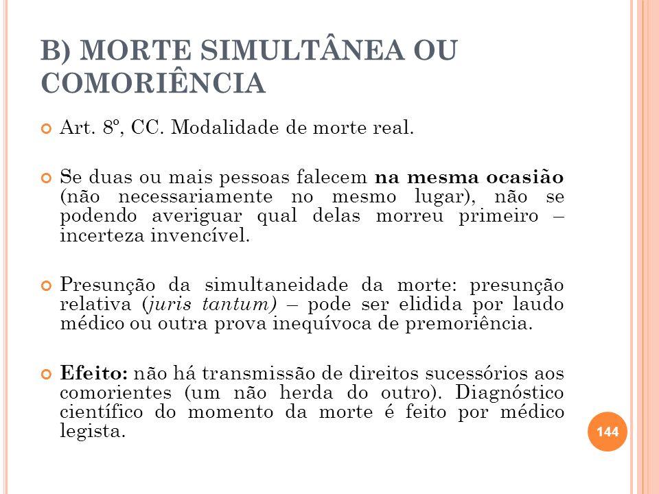 B) MORTE SIMULTÂNEA OU COMORIÊNCIA