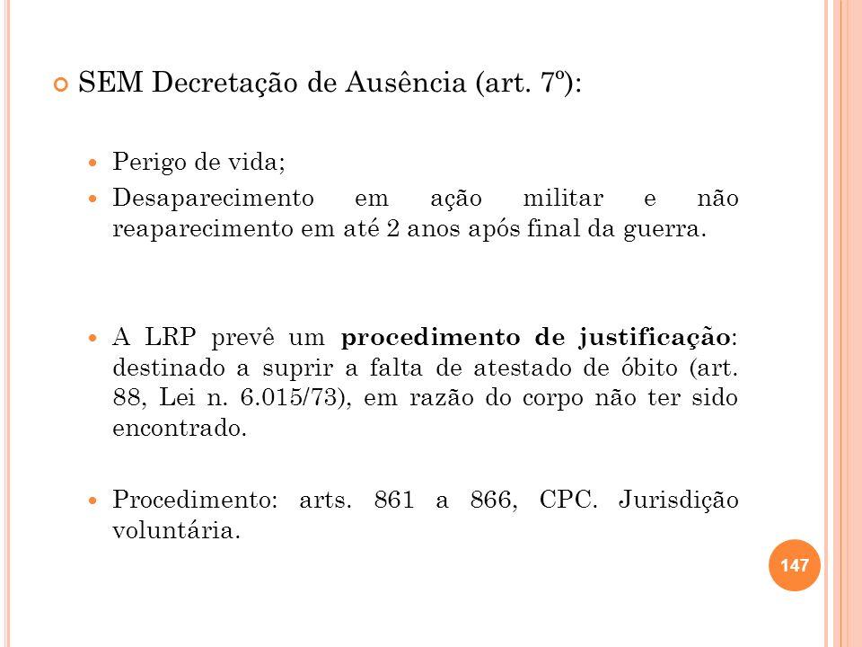 SEM Decretação de Ausência (art. 7º):