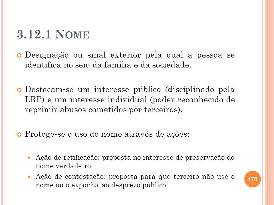 3.12.1 NomeDesignação ou sinal exterior pela qual a pessoa se identifica no seio da família e da sociedade.