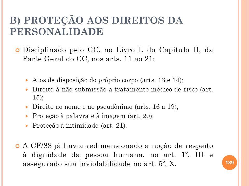 B) PROTEÇÃO AOS DIREITOS DA PERSONALIDADE