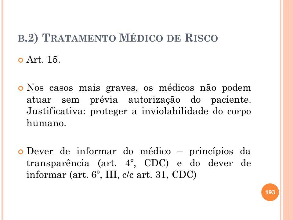 b.2) Tratamento Médico de Risco