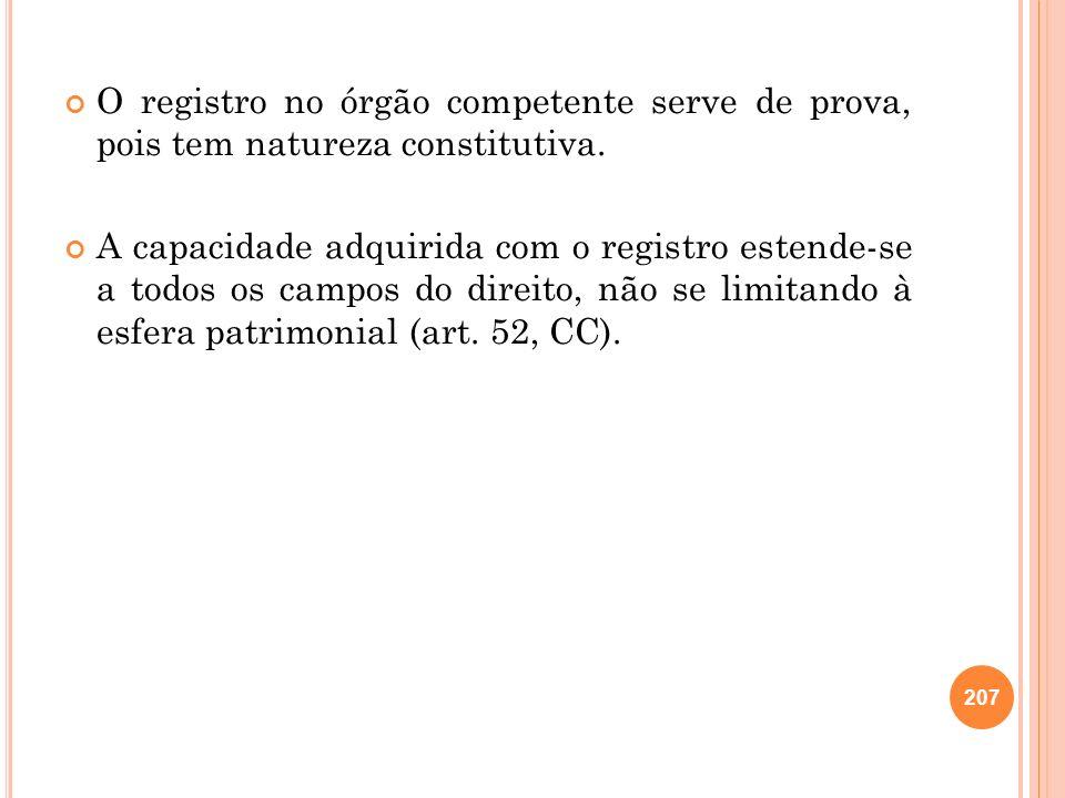 O registro no órgão competente serve de prova, pois tem natureza constitutiva.