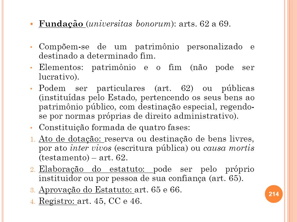 Fundação (universitas bonorum): arts. 62 a 69.